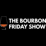 The Bourbon Friday Show