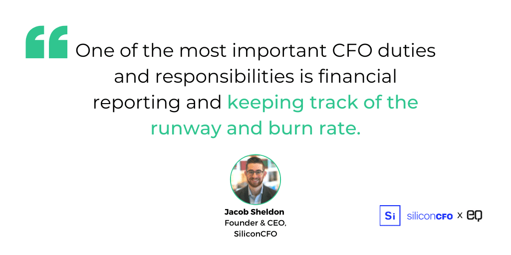 """""""I'd say one of the most important CFO duties and responsibilities is financial reporting and keeping track of the runway and burn rate,"""" says Sheldon."""