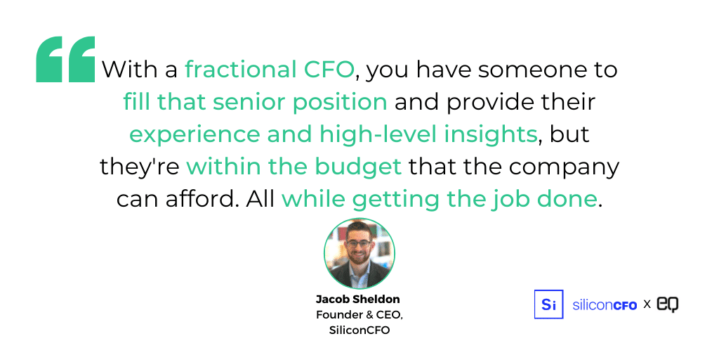 """""""That's where this idea of a fractional executive or fractional CFO, specifically comes into play,"""" says Sheldon. """"With a fractional CFO, you have someone to fill that senior position and provide their experience and high-level insights, but they're within the budget that the company can afford. All while getting the job done."""""""