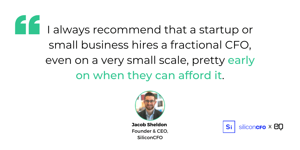 """""""I always recommend that a startup or small business hires a fractional CFO, even on a very small scale, pretty early on when they can afford it,"""" says Sheldon."""